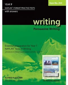 Writing Year 7 NAPLAN* Format Practice Tests 2011 edition Persuasive Writing #254