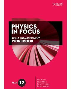 [Pre-order] Physics in Focus Year 12 Skills & Assessment Workbook [Due Jul 2021]