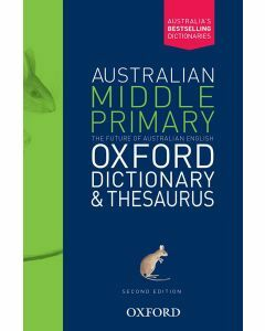 Australian Middle Primary Oxford Dictionary & Thesaurus 2E