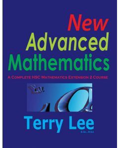 New Advanced Mathematics: A Complete HSC Mathematics Extension 2 Course