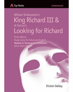 Top Notes King Richard III & Looking for Richard: Advanced Module A 2019-2023