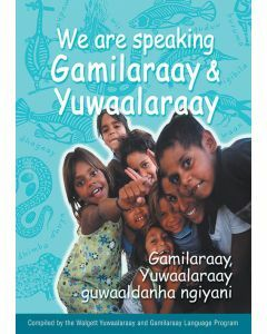 We are Speaking Gamilaraay & Yuwaalaraay - including audio CD