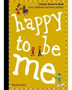 Happy to be me: Teacher Resource Book