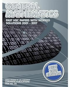 HSC General Mathematics: 2001 to 2017 Past Papers with Worked Solutions (2018 Edition)