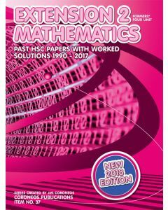 HSC Mathematics Extension 2: 1990 to 2017 Past Papers with Worked Solutions (2018 Edition)