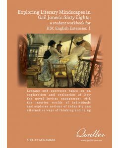 NSW HSC English Extension 1: Exploring Literary Mindscapes in Gail Jones's Sixty Lights Print Workbook