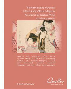 NSW HSC English Advanced: Critical Study of Kazuo Ishiguro's An Artist of the Floating World Print Workbook