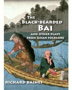 The Black-bearded Bai and other plays from Asian folk lore