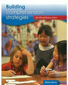 Building Comprehension Strategies for the Primary Years + CD