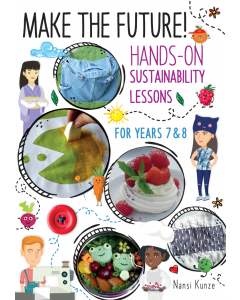 Make the Future! Hands-On Sustainability Lessons For Years 7 & 8