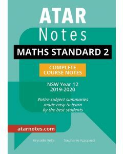 ATAR Notes: Year 12 Mathematics Standard 2 Complete Course Notes (2019-2020)