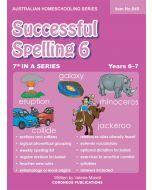 Successful Spelling 6 (Australian Homeschooling Series) (Item no. 549)