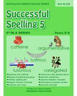 Successful Spelling 5 (Australian Homeschooling Series) (Item no. 538)