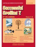 Successful Spelling 7 (Australian Homeschooling Series) (Item no. 560)